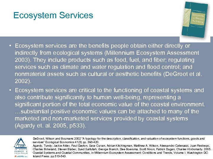 Ecosystem Services • Ecosystem services are the benefits people obtain either directly or indirectly