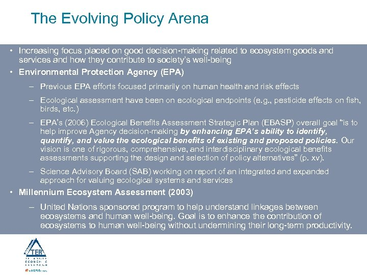 The Evolving Policy Arena • Increasing focus placed on good decision-making related to ecosystem