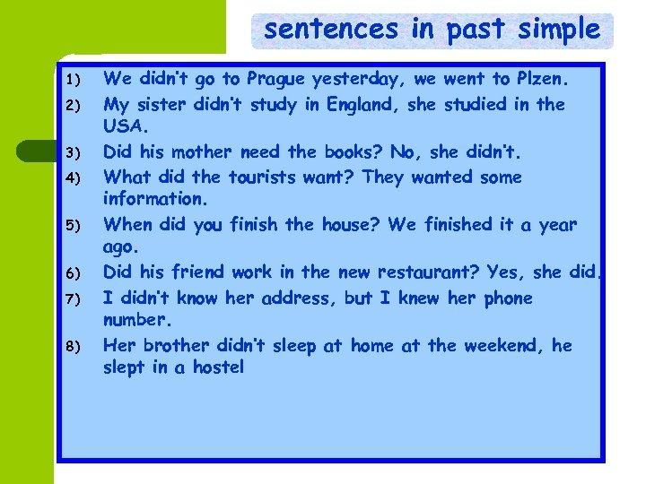sentences in past simple 1) 2) 3) 4) 5) 6) 7) 8) We didn't