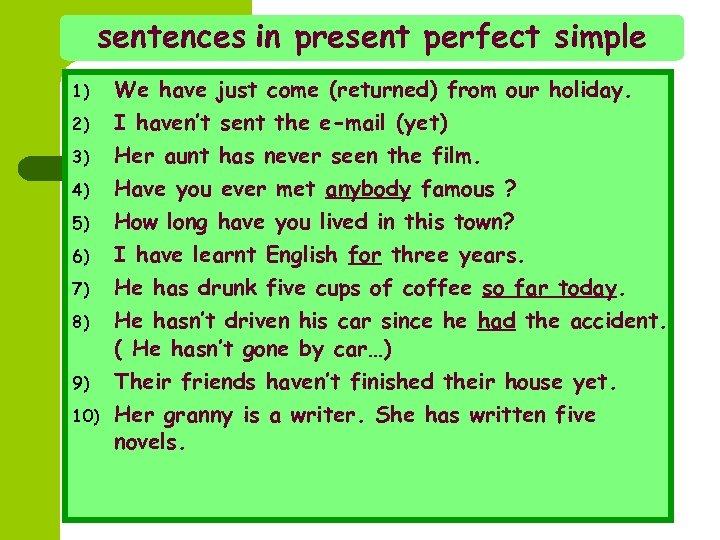 sentences in present perfect simple 1) 2) 3) 4) 5) 6) 7) 8) 9)