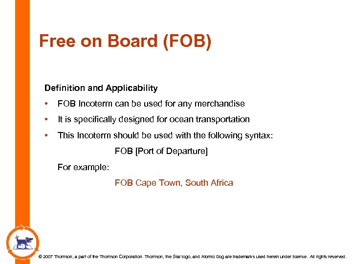 Free on Board (FOB) Definition and Applicability • FOB Incoterm can be used for