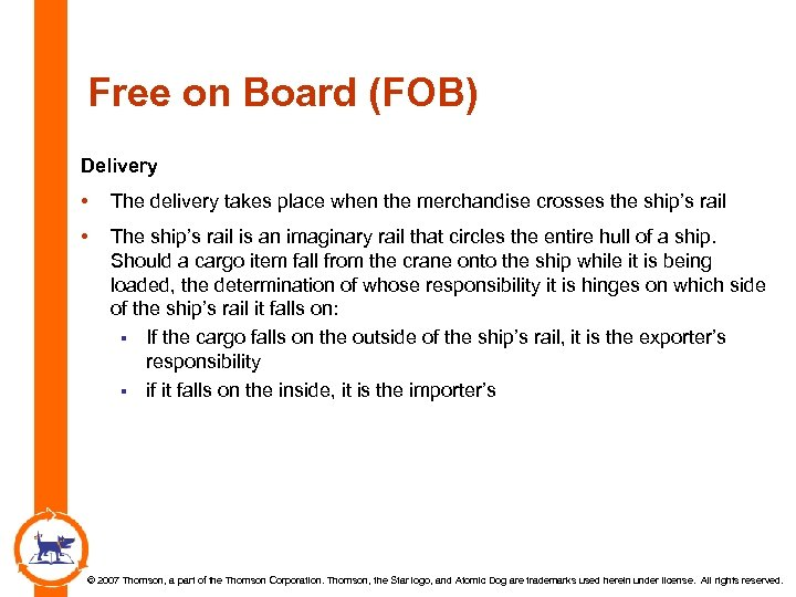 Free on Board (FOB) Delivery • The delivery takes place when the merchandise crosses