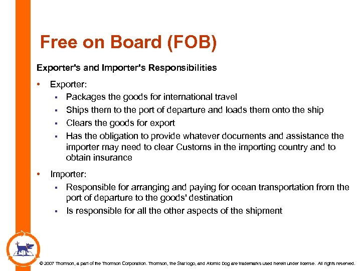 Free on Board (FOB) Exporter's and Importer's Responsibilities • Exporter: § Packages the goods