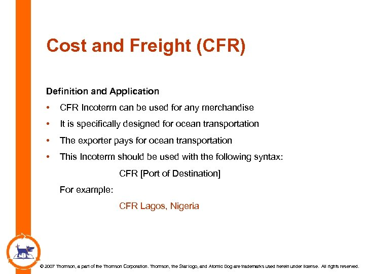 Cost and Freight (CFR) Definition and Application • CFR Incoterm can be used for
