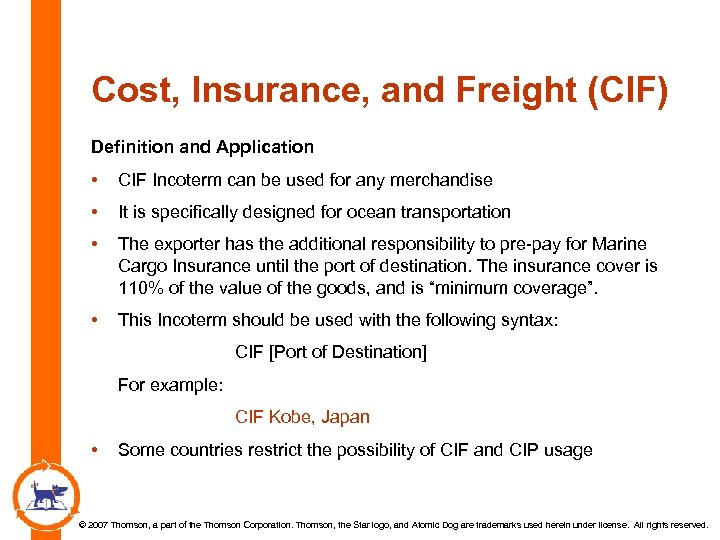 Cost, Insurance, and Freight (CIF) Definition and Application • CIF Incoterm can be used