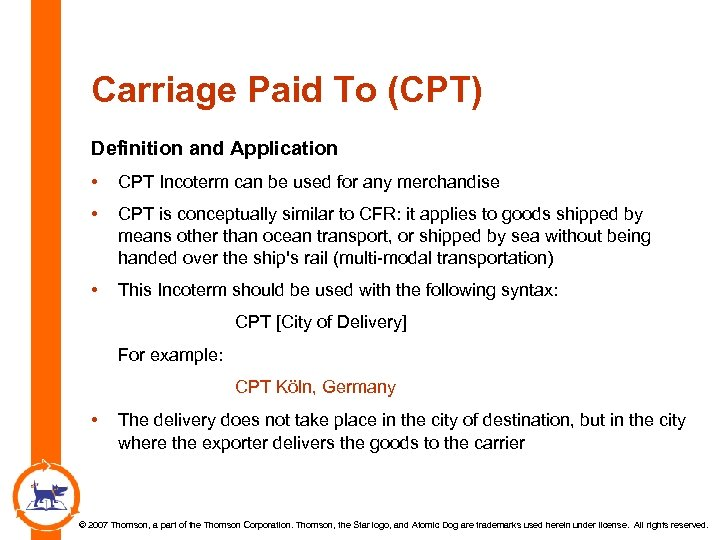Carriage Paid To (CPT) Definition and Application • CPT Incoterm can be used for