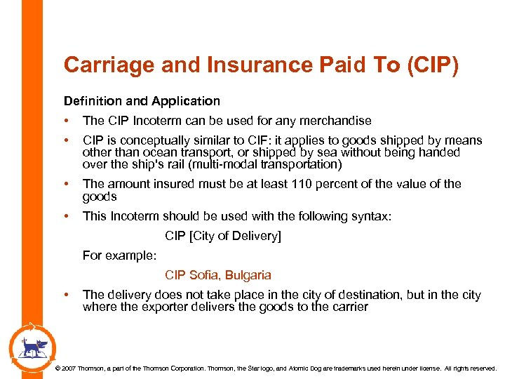 Carriage and Insurance Paid To (CIP) Definition and Application • The CIP Incoterm can