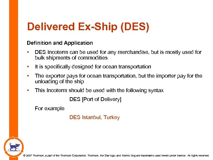 Delivered Ex-Ship (DES) Definition and Application • DES Incoterm can be used for any