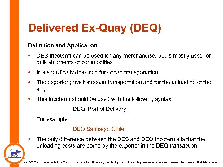 Delivered Ex-Quay (DEQ) Definition and Application • DES Incoterm can be used for any