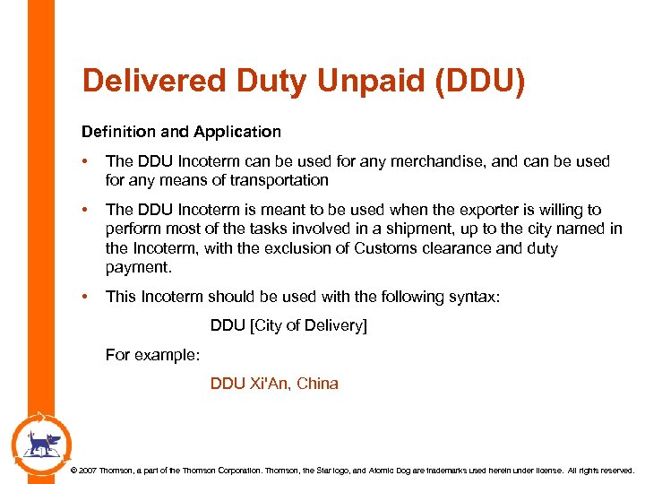 Delivered Duty Unpaid (DDU) Definition and Application • The DDU Incoterm can be used