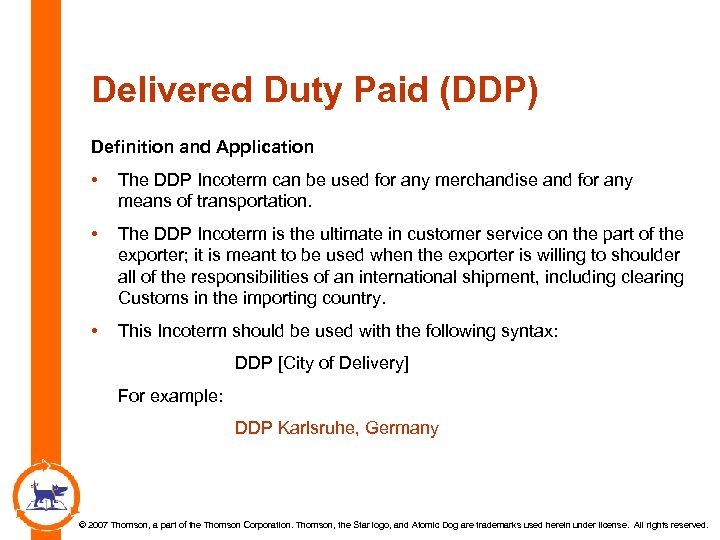 Delivered Duty Paid (DDP) Definition and Application • The DDP Incoterm can be used