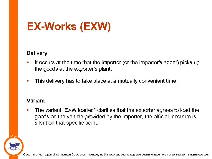 EX-Works (EXW) Delivery • It occurs at the time that the importer (or the