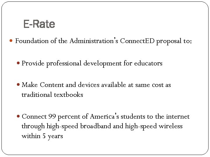 E-Rate Foundation of the Administration's Connect. ED proposal to: Provide professional development for educators