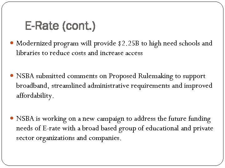 E-Rate (cont. ) Modernized program will provide $2. 25 B to high need schools