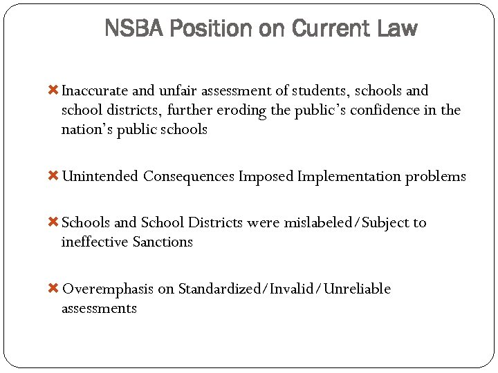 NSBA Position on Current Law Inaccurate and unfair assessment of students, schools and school