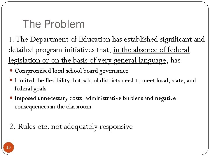 The Problem 1. The Department of Education has established significant and detailed program initiatives