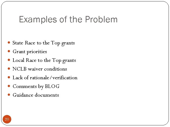 Examples of the Problem State Race to the Top grants Grant priorities Local Race