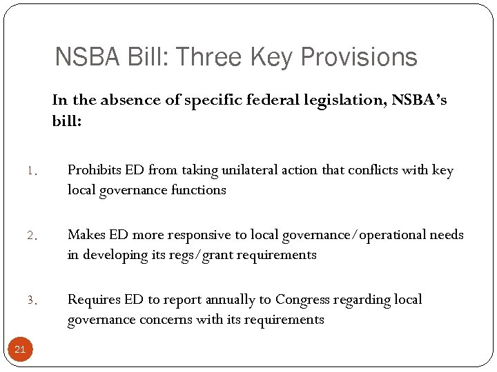 NSBA Bill: Three Key Provisions In the absence of specific federal legislation, NSBA's bill: