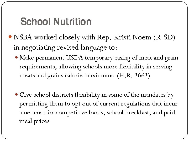School Nutrition NSBA worked closely with Rep. Kristi Noem (R-SD) in negotiating revised language