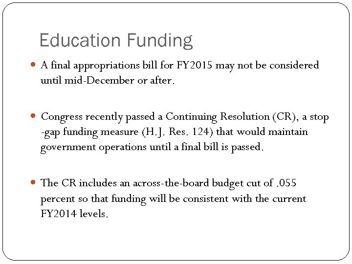 Education Funding A final appropriations bill for FY 2015 may not be considered until