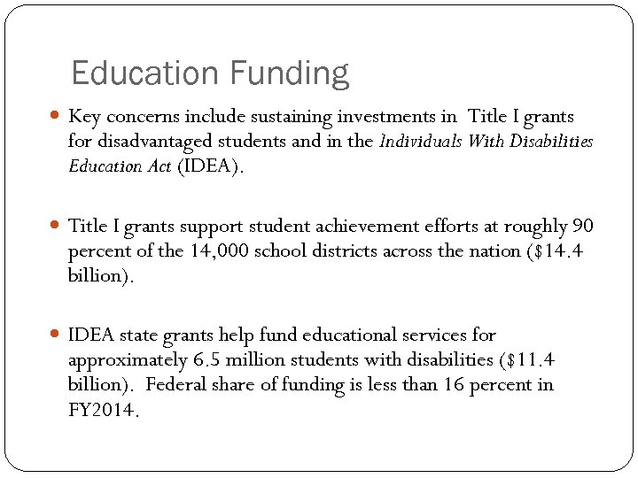 Education Funding Key concerns include sustaining investments in Title I grants for disadvantaged students