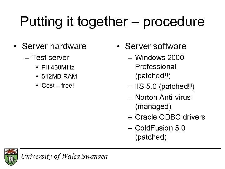 Putting it together – procedure • Server hardware – Test server • PII 450