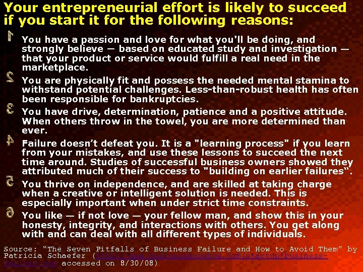Your entrepreneurial effort is likely to succeed if you start it for the following