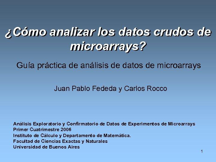 ¿Cómo analizar los datos crudos de microarrays? Guía práctica de análisis de datos de