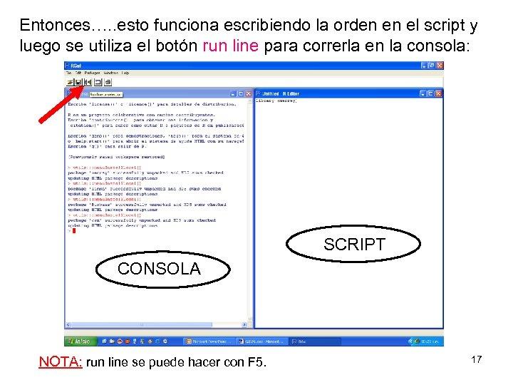 Entonces…. . esto funciona escribiendo la orden en el script y luego se utiliza