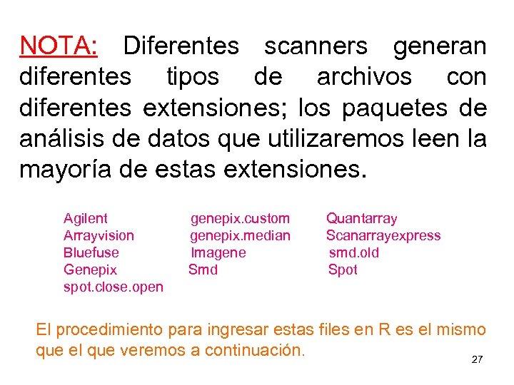 NOTA: Diferentes scanners generan diferentes tipos de archivos con diferentes extensiones; los paquetes de