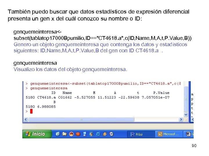 También puedo buscar que datos estadísticos de expresión diferencial presenta un gen x del