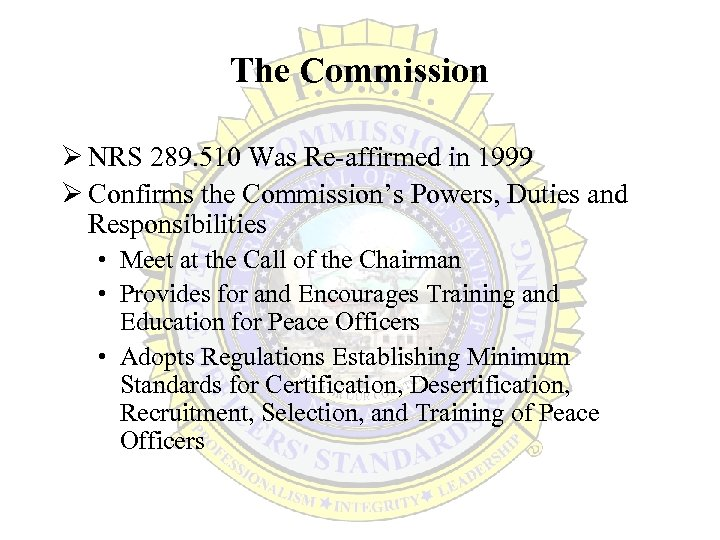 The Commission Ø NRS 289. 510 Was Re-affirmed in 1999 Ø Confirms the Commission's