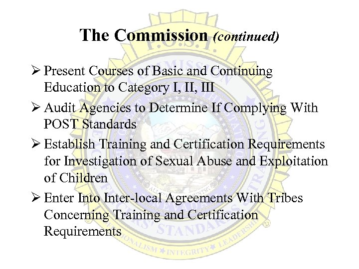 The Commission (continued) Ø Present Courses of Basic and Continuing Education to Category I,