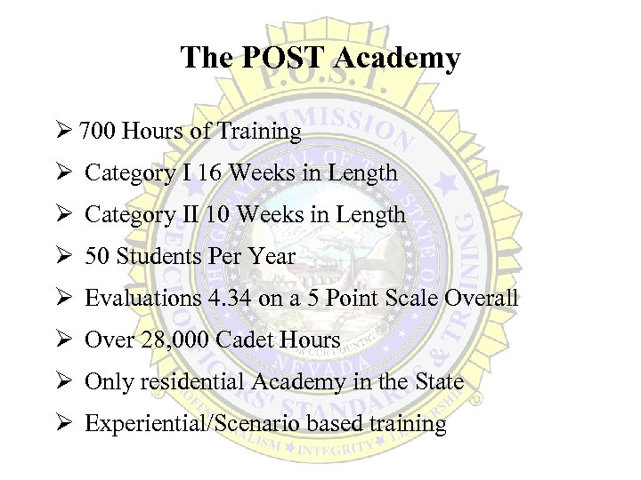 The POST Academy Ø 700 Hours of Training Ø Category I 16 Weeks in