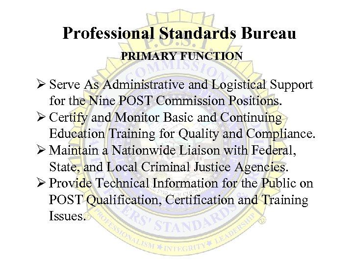 Professional Standards Bureau PRIMARY FUNCTION Ø Serve As Administrative and Logistical Support for the
