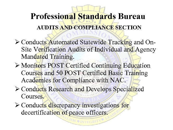Professional Standards Bureau AUDITS AND COMPLIANCE SECTION Ø Conducts Automated Statewide Tracking and On.
