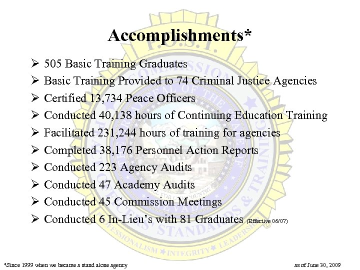 Accomplishments* Ø Ø Ø Ø Ø 505 Basic Training Graduates Basic Training Provided to