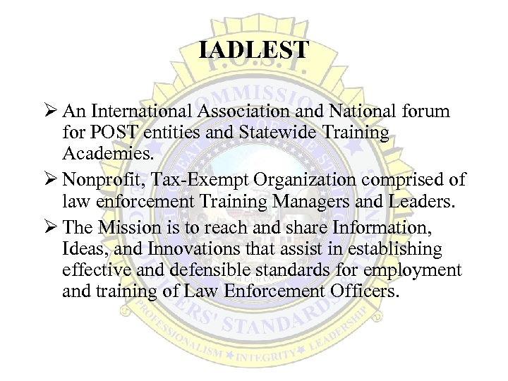 IADLEST Ø An International Association and National forum for POST entities and Statewide Training