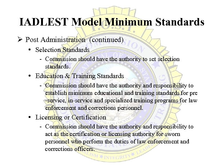 IADLEST Model Minimum Standards Ø Post Administration (continued) • Selection Standards - Commission should