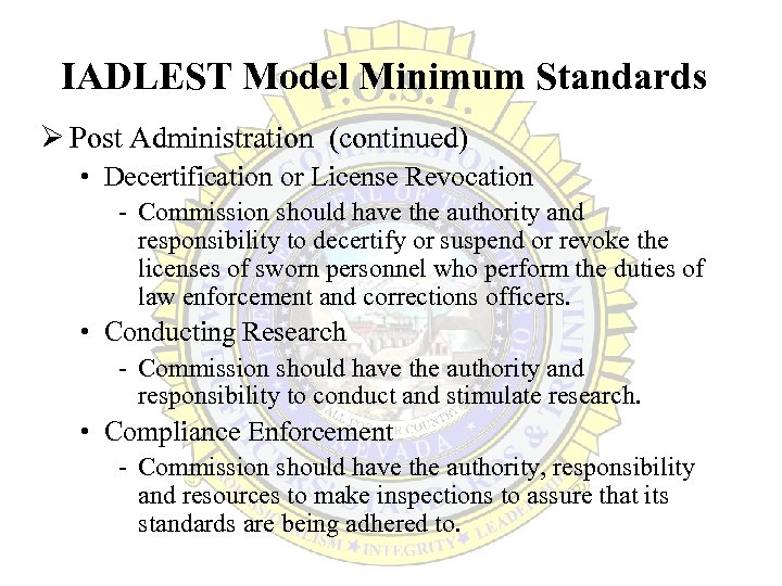 IADLEST Model Minimum Standards Ø Post Administration (continued) • Decertification or License Revocation -