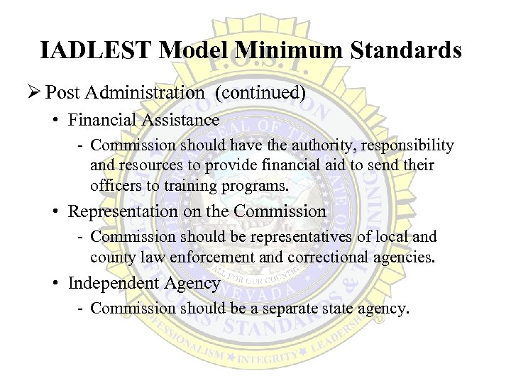 IADLEST Model Minimum Standards Ø Post Administration (continued) • Financial Assistance - Commission should