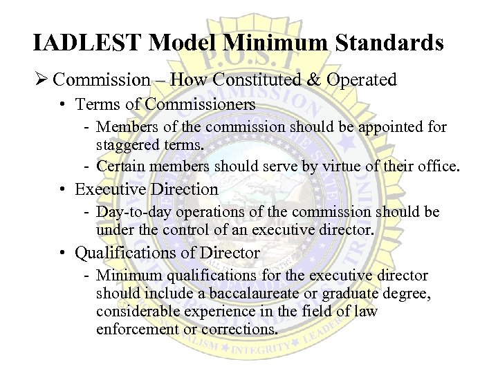 IADLEST Model Minimum Standards Ø Commission – How Constituted & Operated • Terms of