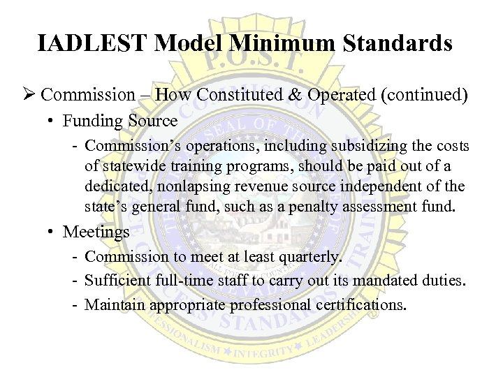 IADLEST Model Minimum Standards Ø Commission – How Constituted & Operated (continued) • Funding