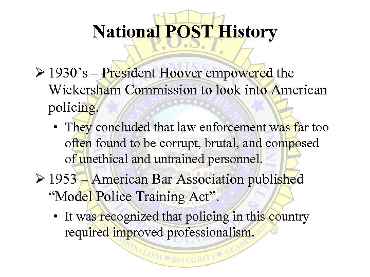 National POST History Ø 1930's – President Hoover empowered the Wickersham Commission to look