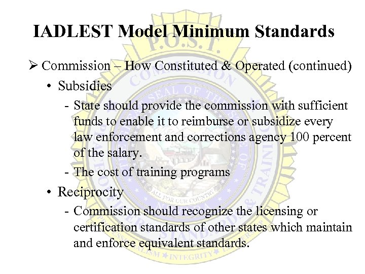 IADLEST Model Minimum Standards Ø Commission – How Constituted & Operated (continued) • Subsidies