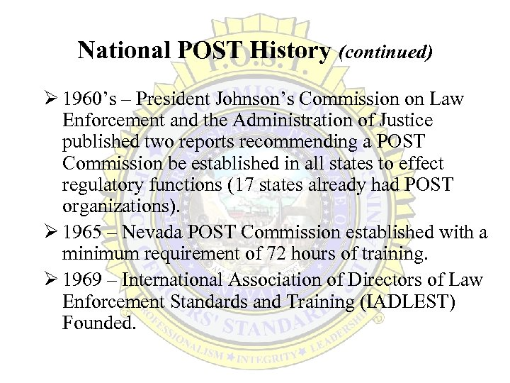 National POST History (continued) Ø 1960's – President Johnson's Commission on Law Enforcement and