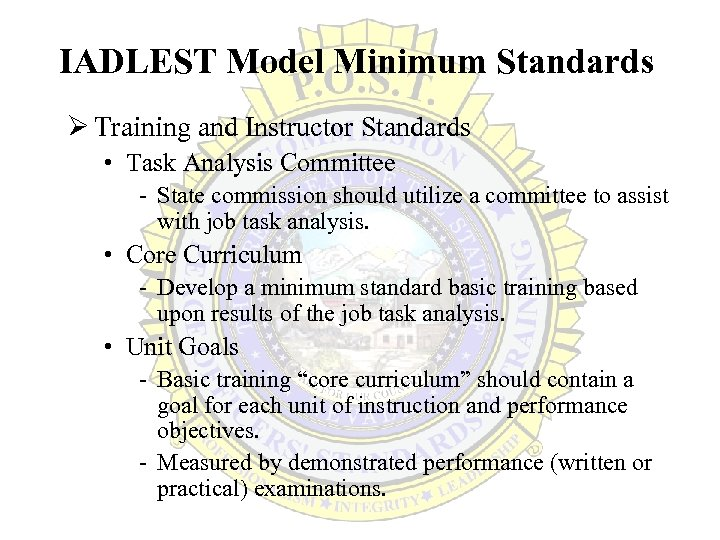 IADLEST Model Minimum Standards Ø Training and Instructor Standards • Task Analysis Committee -