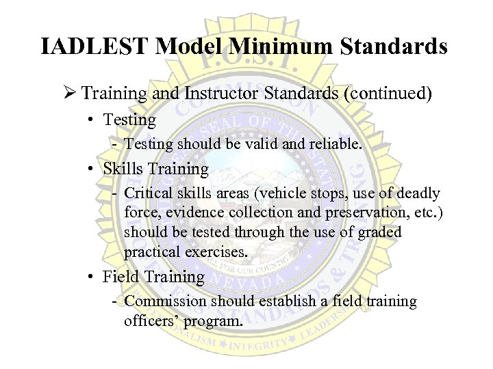 IADLEST Model Minimum Standards Ø Training and Instructor Standards (continued) • Testing - Testing