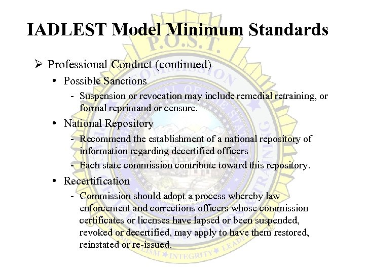 IADLEST Model Minimum Standards Ø Professional Conduct (continued) • Possible Sanctions - Suspension or
