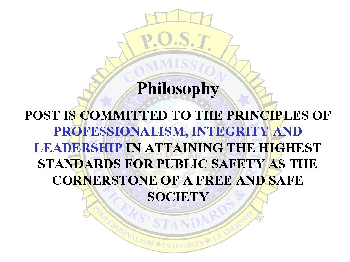 Philosophy POST IS COMMITTED TO THE PRINCIPLES OF PROFESSIONALISM, INTEGRITY AND LEADERSHIP IN ATTAINING
